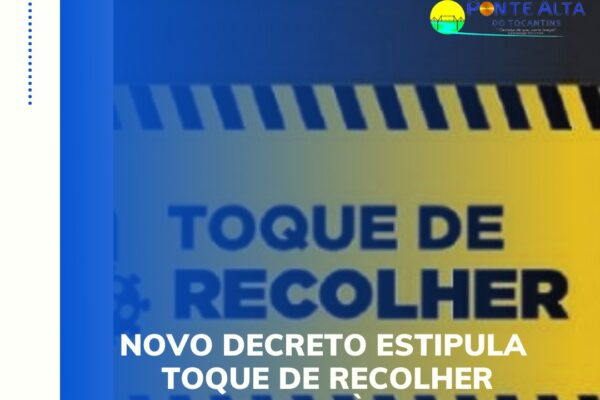 PONTE ALTA DO TO: Novo Decreto estipula Toque de Recolher