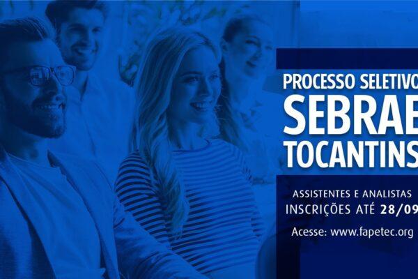 Sebrae Tocantins abre seleção para Assistente e Analista Técnico I e II